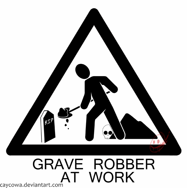 Kajak - Page 2 Grave_robber_sign_by_caycowa