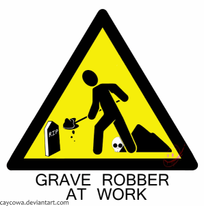 Grave_robber_sign_by_caycowa2